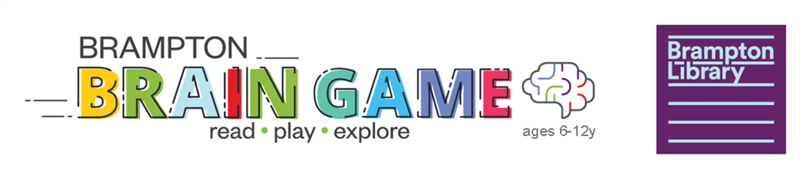 Brampton Brain Game: Read, play, explore, ages 6-12 years, provided by Brampton Library
